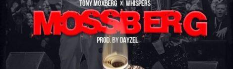 Tony Moxberg x Whispers - Mossberg [audio]