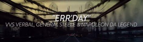 General Steele - Err'Day ft. VVS Verbal & Napoleon Da Legend [video]
