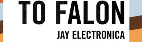 Jay Electronica - Letter To Falon [audio]