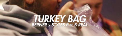 Berner x Styles P - Turkey Bag ft. B-Real [video]