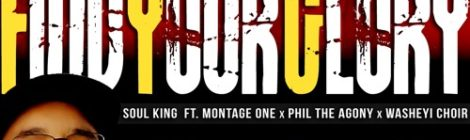 Soul King - Find your Glory ft. Montage One, Phil The Agony, Washeyi Choir (prod by Default) [audio]