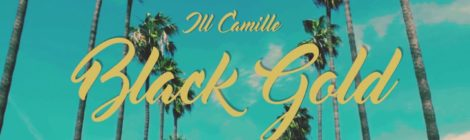 ill Camille - Black Gold [video]