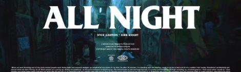 "Nyck @ Knight - ""All Night"" [video]"