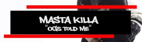 Masta Killa - OGs Told Me (Now You See Me Version) [audio]