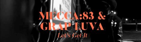 Mecca:83 x Grap Luva - Let's Get It [audio]
