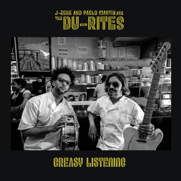 The Du-Rites (J-Zone & Pablo Martin) - Greasy Listening [album]