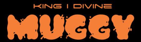 King I Divine - Muggy [instrumentals]