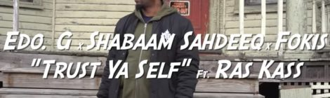 Edo G, Shabaam Sahdeeq, Fokis - Trust Ya Self ft. Ras Kass [video]