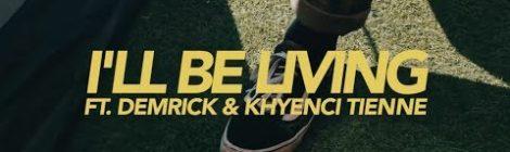 J.Lately - I'll Be Living ft. Demrick & Khyenci Tienne (prod. Tha Shipmates) [video]