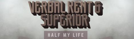 Verbal Kent & Superior - Half My Life [album]
