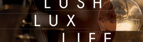 Lyric Jones - Lush Lux Life [single/video]