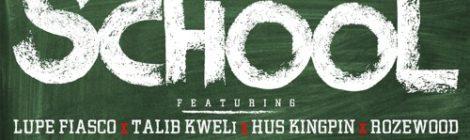"Forever M.C. ""School"" feat. Lupe Fiasco, Talib Kweli, Hus Kingpin & Rozewood [audio]"