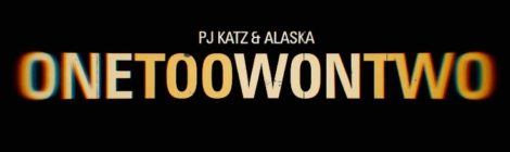 "PJ Katz & Alaska - ""OneTooWonTwo"" [video]"