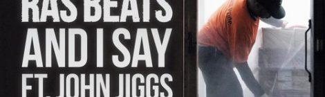 Ras Beats - And I Say feat. John Jiggs [audio]