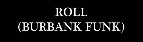 The Internet - Roll (Burbank Funk) [video]