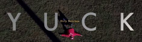 "Dirty Sanchez - ""Yuck"" (Official Video)"