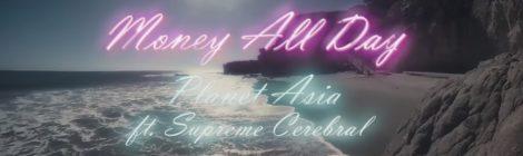 Planet Asia - Money All Day feat. Supreme Cerebral (Video)