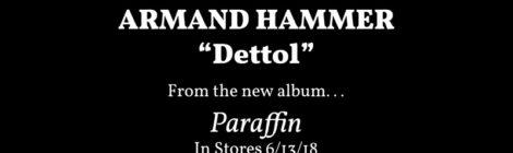 "Armand Hammer ""DETTOL"" Video"