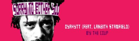 The Coup - OYAHYTT feat. Lakeith Stanfield (From Sorry To Bother You) [Audio]