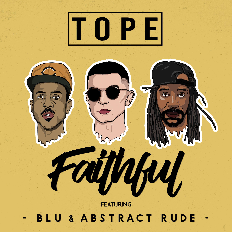 Tope - Faithful feat. Blu & Abstract Rude [audio]