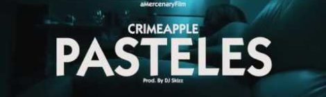 CRIMEAPPLE x DJ Skizz - Pasteles (Video)
