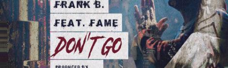 Frank B. - Don't Go feat. Fame (prod by Git Beats) [audio]