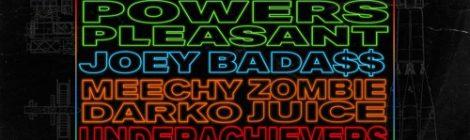 Powers Pleasant - Pull Up (Beastcoast Remix) feat. Joey Bada$$, The Underachievers, Meechy Darko & Zombie Juice