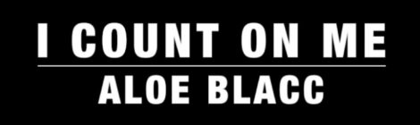 Aloe Blacc - I Count On Me (Official Lyric Video)