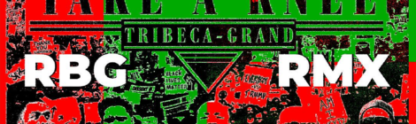 Tribeca Grand - Take A Knee (RBG Remix) feat. Poor Righteous Teachers [audio]