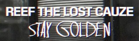 Reef the Lost Cauze - Stay Golden (Official Video)