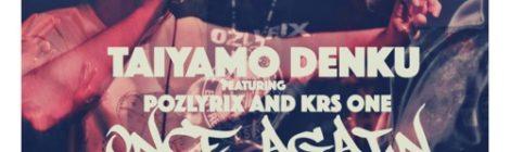Taiyamo Denku - Once Again feat. KRS-One & Pozlyrix