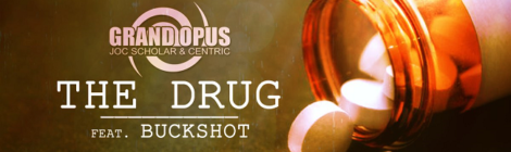 "Grand Opus & Buckshot - ""The Drug"" (Audio)"
