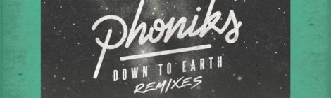 Phoniks - Down To Earth: Remixes