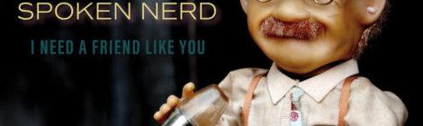 Spoken Nerd - I Need a Friend Like You [album] (feat. Blueprint, Gregory Pepper, 24/7 & Manchild)