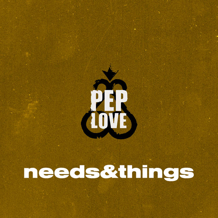 """Pep Love """"Needs & Things"""" + """"Checkin' Trapps"""" [audio]"""