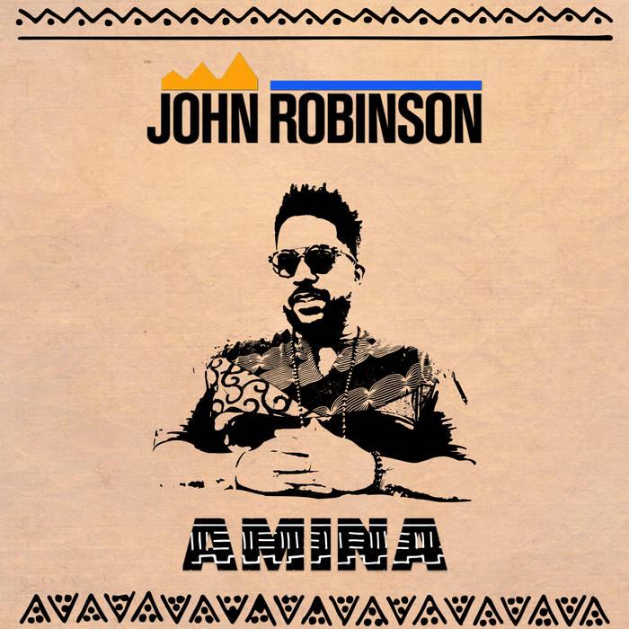 John Robinson - AMINA [audio/video]