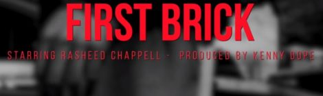 Rasheed Chappell - First Brick (Prod by Kenny Dope) [video]