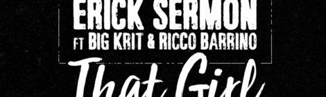 Erick Sermon - That Girl feat. Big K.R.I.T. & Ricco Barrino