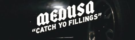 "Medusa ""Catch Yo Feelnz"" (Video)"