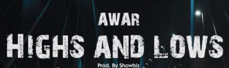 """AWAR """"High and Lows"""" (Produced By Showbiz) OFFICIAL VIDEO"""