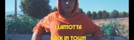 J.Lamotta - Back in Town (music video)