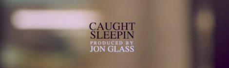 "Rim ""Caught Sleepin"" Prod. Jon Glass (Music Video)"