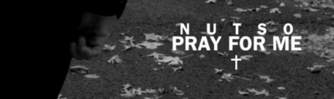 "Nutso - ""Pray For Me"" [video]"