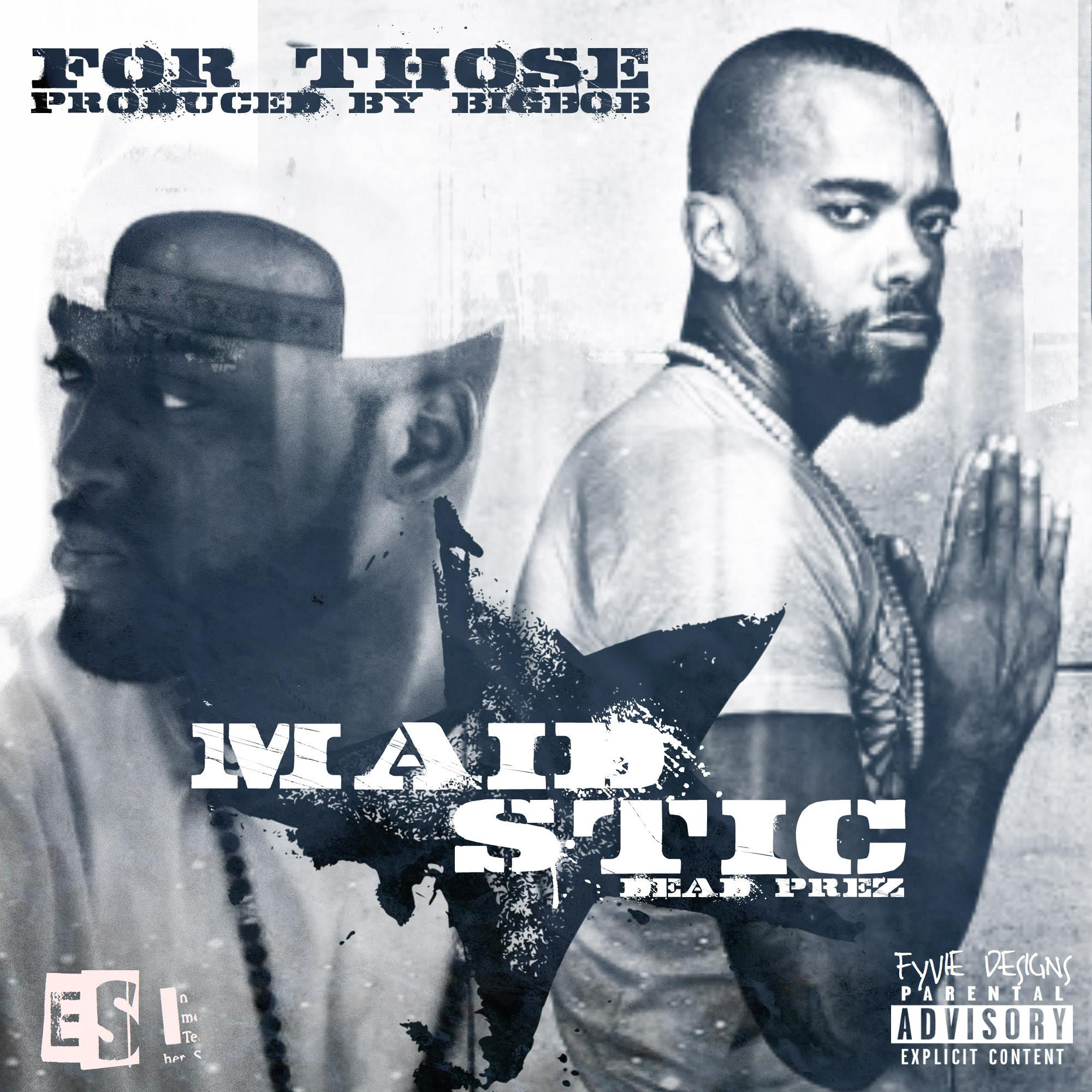 """Maid """"For Those"""" ft Stic of Dead Prez (Produced by BigBob)"""
