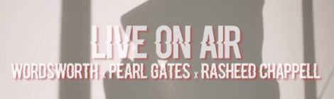 Wordsworth & Pearl Gates - Live On Air ft. Rasheed Chappell (Official Video)