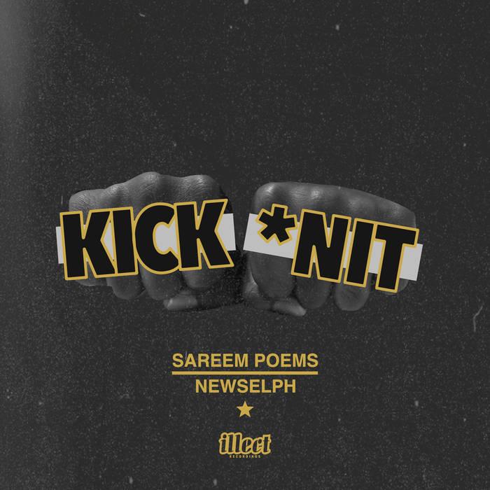 Sareem Poems & Newselph - Kick'n It