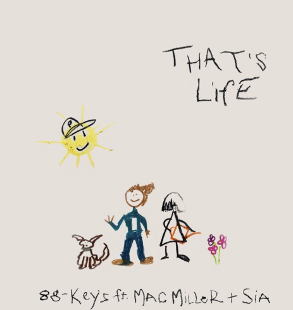 88-Keys - That's Life (feat. Mac Miller and Sia)