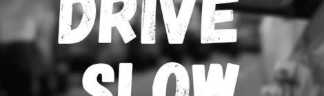 60 East - Drive Slow (Single)