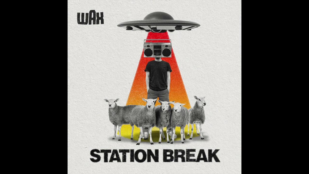 "Wax ""Station Break"" (audio)"