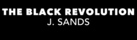 J. Sands - The Black Revolution (Trailer)